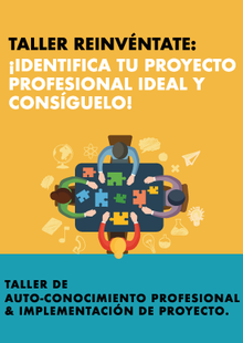 REINVÉNTATE: Identifica tu proyecto profesional ideal y consíguelo.