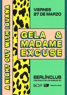 A Night Out With Iguana: Gela + Madame Excuse