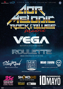 AOR, Melodic, Rock & Blues Madrid: VEGA, ROULETTE, MIKE DELLABELLA. MANU LANVIN, STEELRUSH