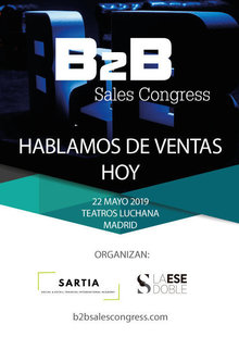 B2B Sales Congress | Madrid | 22 de Mayo 2019 | Teatros Luchana | #B2BSalesCongress