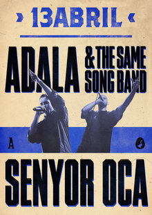 ADALA & THE SAME SONG BAND + SENYOR OCA @ MANRESA, SALA STROIKA (22:00h.)