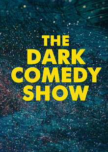 The Dark Comedy Show • Stand up Comedy in English