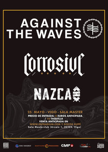 AGAINST THE WAVES + CORROSIVE + NAZCA (VIGO)