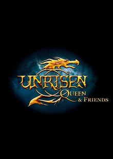 UNRISEN QUEEN & Friends