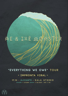 Me & the Monster // Everything we owe tour // + Impronta Viral