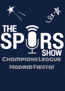 The Spurs Show Champions League Madrid Fiesta!