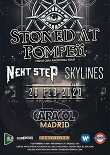 STONED AT POMPEII - Fin de gira + NEXT STEP + SKYLINES - Sala Caracol MADRID