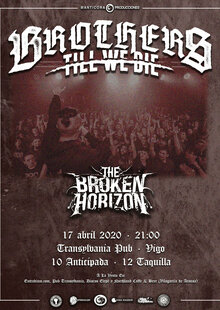 BROTHERS TILL WE DIE + THE BROKEN HORIZON (VIGO)