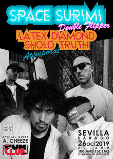 Space Surimi + Latex Diamond & Sholo Truth en Sevilla