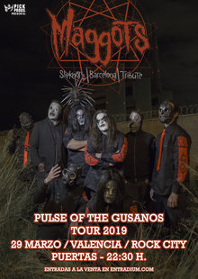 MAGGOTS, Pulse of the Gusanos Tour 2019, VALENCIA, Rock City