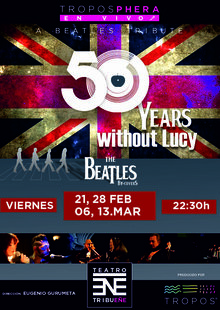 50 years without Lucy - A Beatles Tribute en Madrid - Teatro Tribueñe