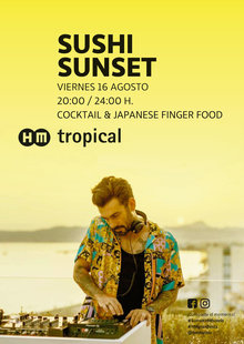 Event 16 aug sushi sunset tropical