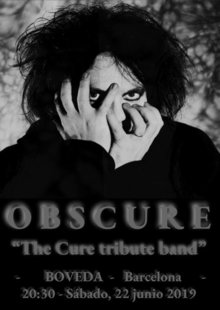 "OBSCURE ""The Cure tribute band"", Barcelona, sala BOVEDA"