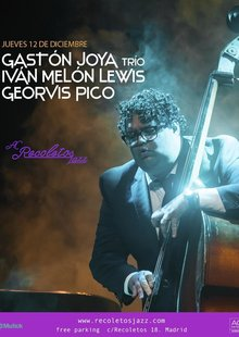 AC Recoletos Jazz: Gaston Joya trio con, Iván Melon Lewis, Georvis Pico
